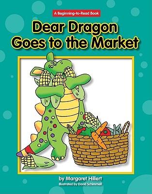 Dear Dragon Goes to the Market By Hillert, Margaret/ Schimmell, David (ILT)